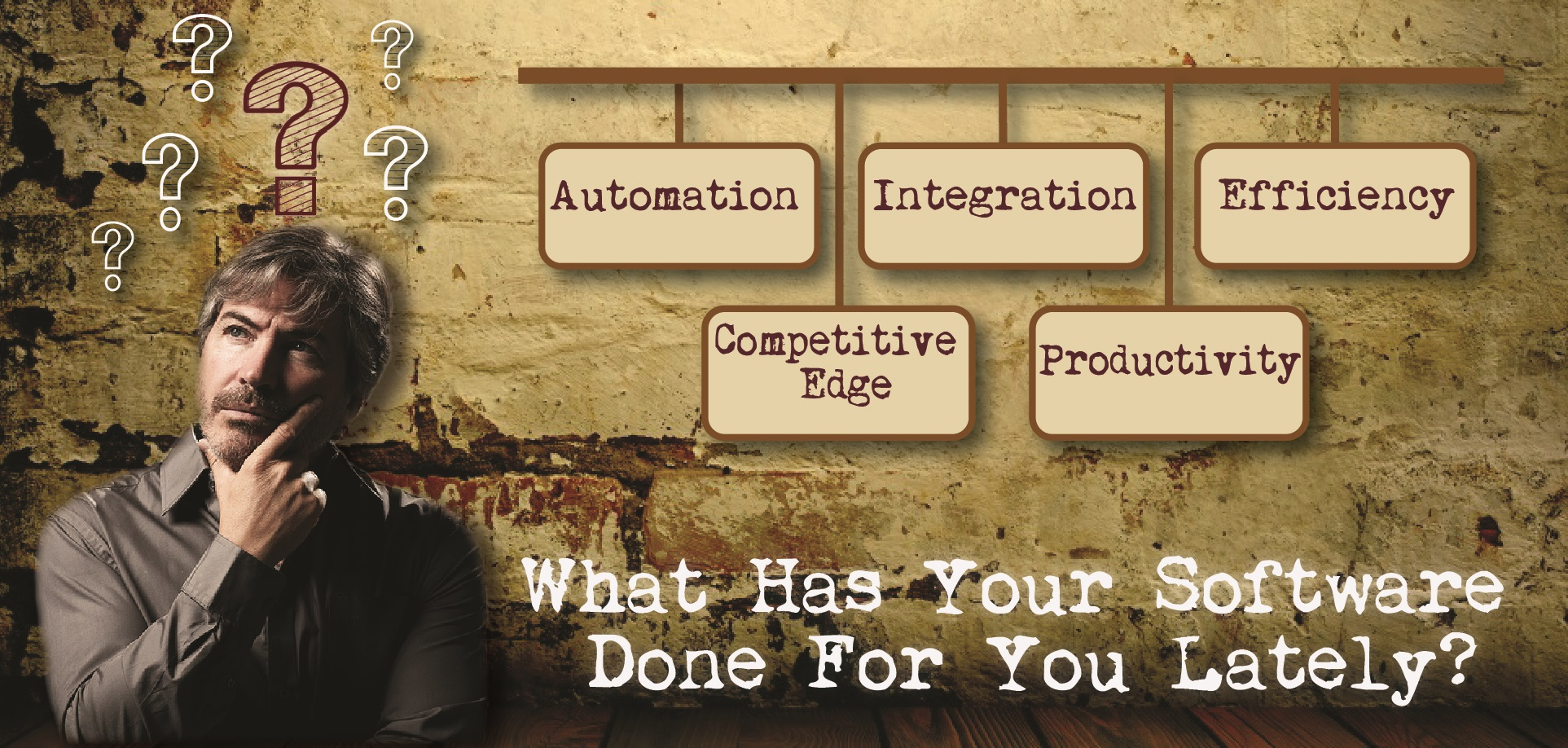 What has your software done for you lately?